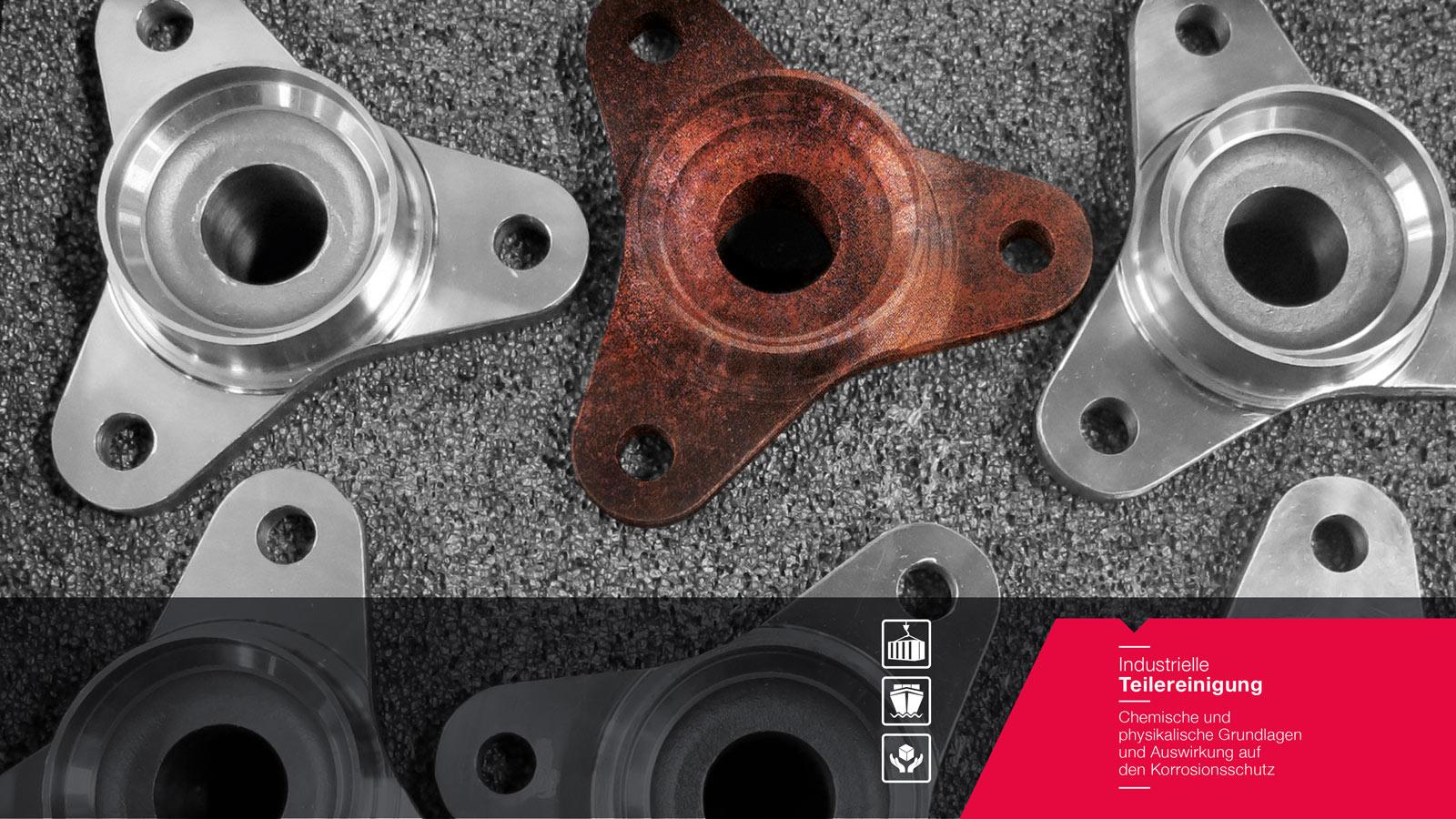 Industrielle Teilereinigung – Chemische und physikalische Grundlagen und Auswirkung auf den Korrosionsschutz